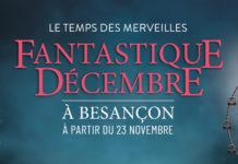 Noël fantastique Besançon 2019